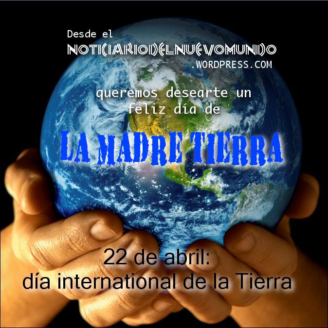 22 de abril dia de la tierra: